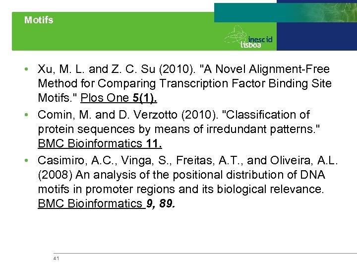 Motifs • Xu, M. L. and Z. C. Su (2010).