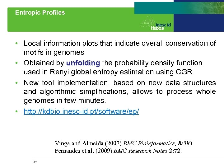 Entropic Profiles • Local information plots that indicate overall conservation of motifs in genomes