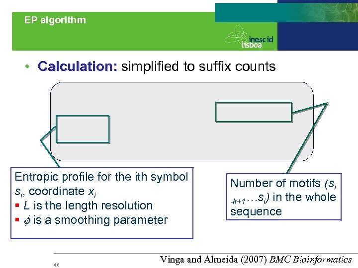 EP algorithm • Calculation: simplified to suffix counts Calculation: Entropic profile for the ith