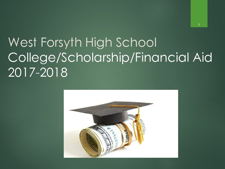 1 West Forsyth High School College/Scholarship/Financial Aid 2017 -2018