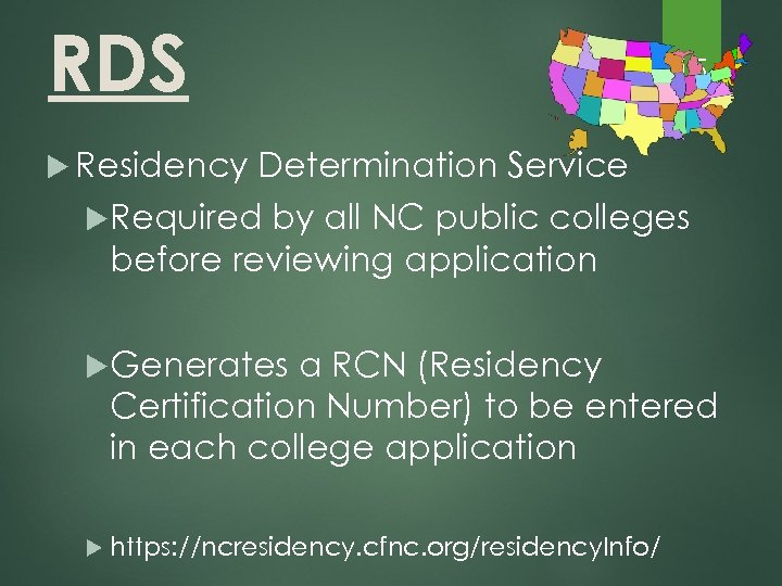 RDS Residency 15 Determination Service Required by all NC public colleges before reviewing application