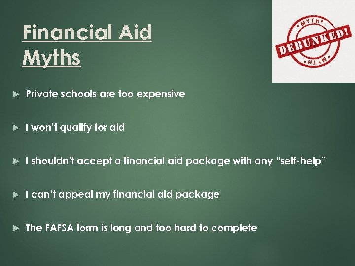 Financial Aid Myths 18 Private schools are too expensive I won't qualify for aid