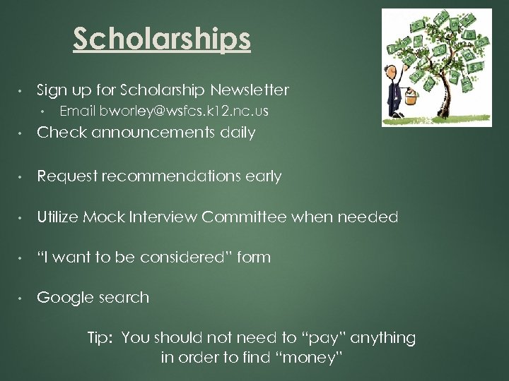 Scholarships • Sign up for Scholarship Newsletter • Email bworley@wsfcs. k 12. nc. us