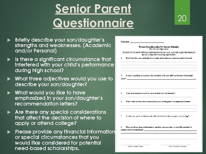 Senior Parent Questionnaire Briefly describe your son/daughter's strengths and weaknesses. (Academic and/or Personal) Is