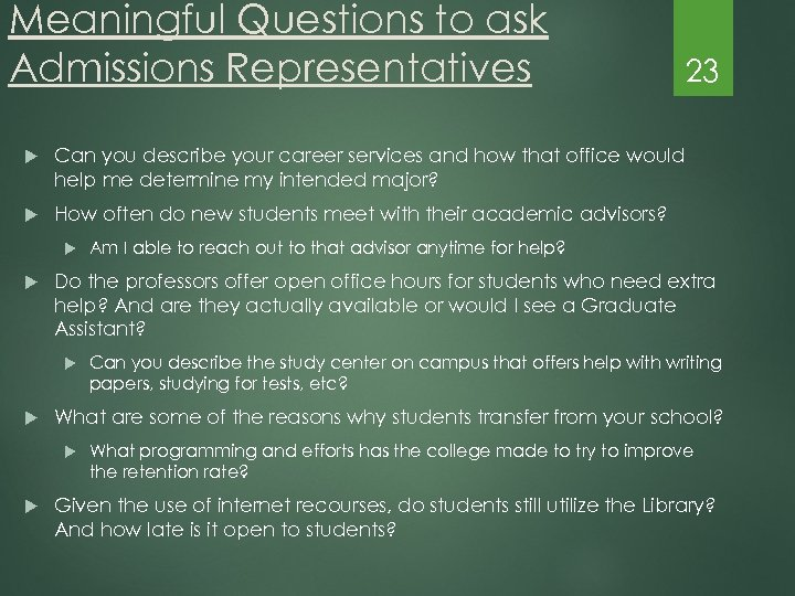 Meaningful Questions to ask Admissions Representatives Can you describe your career services and how