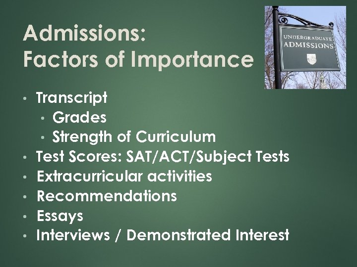 Admissions: Factors of Importance • • • Transcript • Grades • Strength of Curriculum