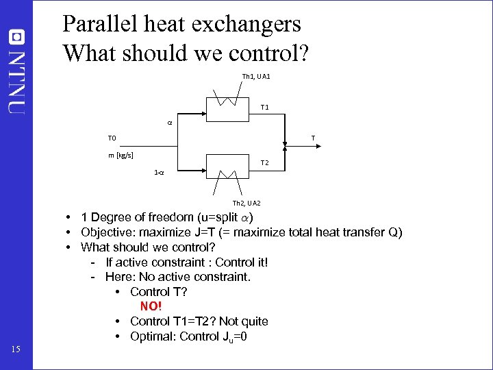 Parallel heat exchangers What should we control? Th 1, UA 1 T 1 α