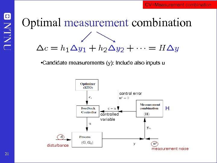 CV=Measurement combination Optimal measurement combination • Candidate measurements (y): Include also inputs u control
