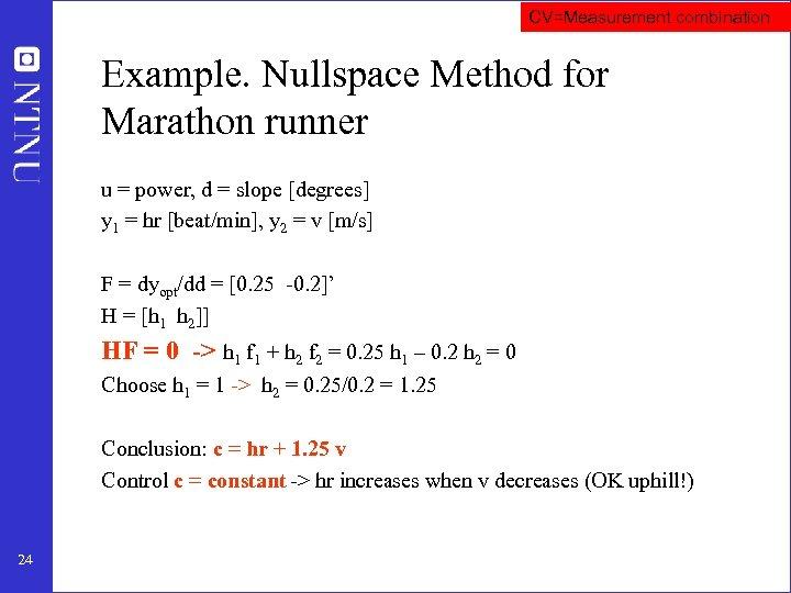 CV=Measurement combination Example. Nullspace Method for Marathon runner u = power, d = slope