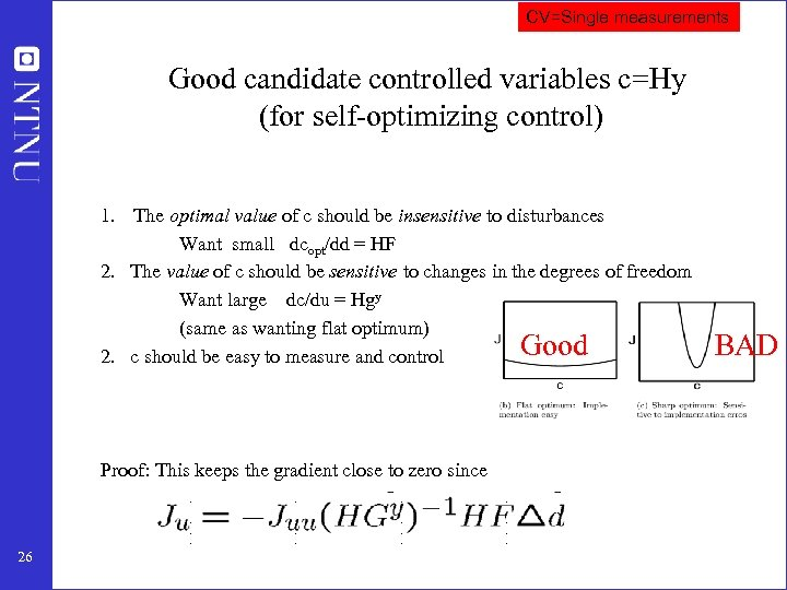 CV=Single measurements Good candidate controlled variables c=Hy (for self-optimizing control) 1. The optimal value