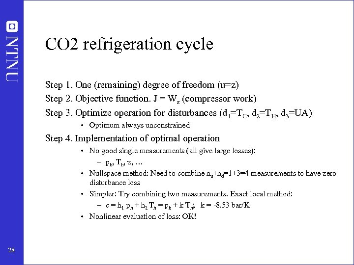 CO 2 refrigeration cycle Step 1. One (remaining) degree of freedom (u=z) Step 2.