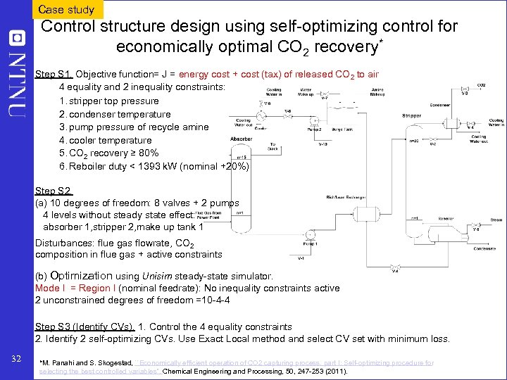 Case study Control structure design using self-optimizing control for economically optimal CO 2 recovery*