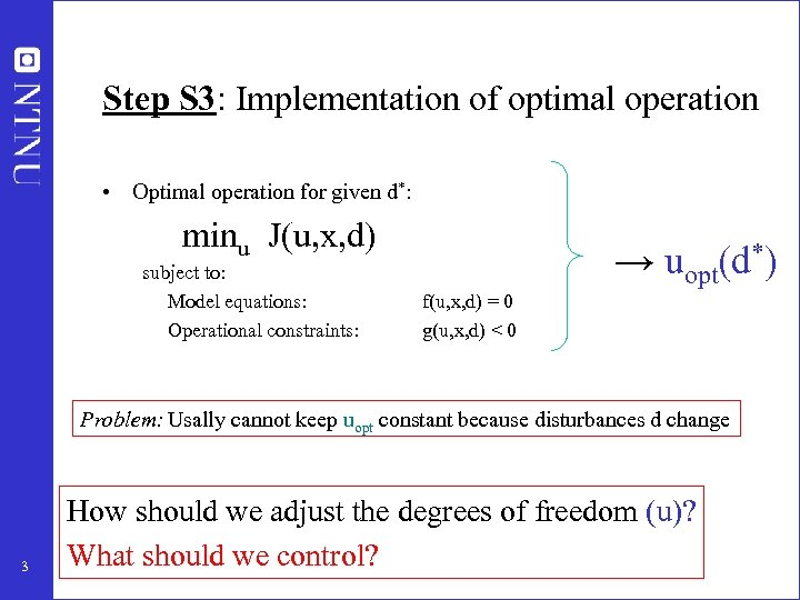 Step S 3: Implementation of optimal operation • Optimal operation for given d*: minu