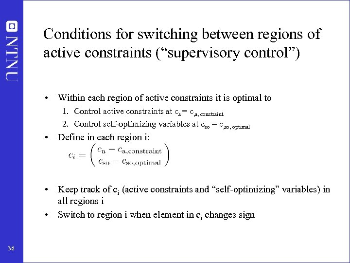 """Conditions for switching between regions of active constraints (""""supervisory control"""") • Within each region"""