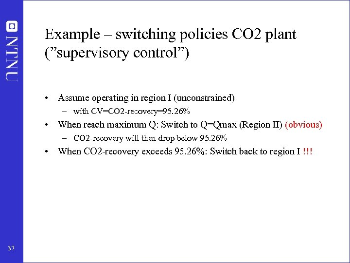 """Example – switching policies CO 2 plant (""""supervisory control"""") • Assume operating in region"""
