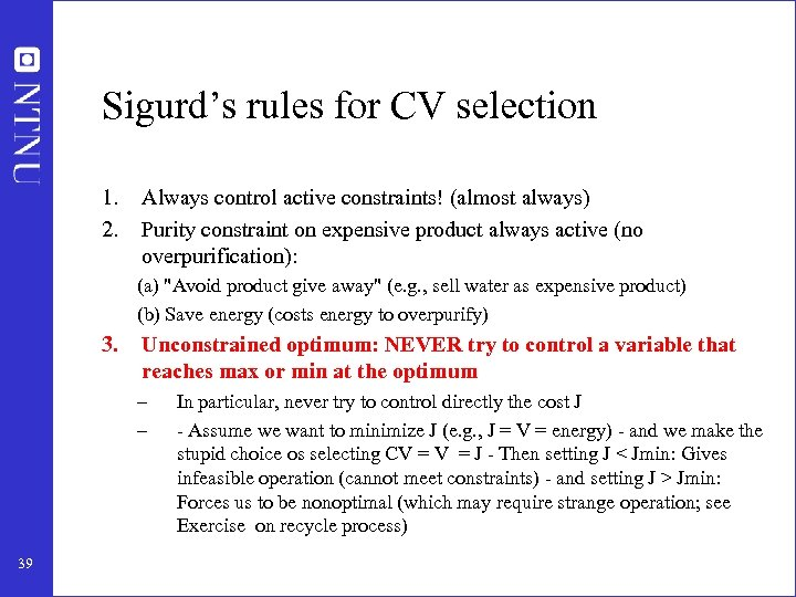 Sigurd's rules for CV selection 1. 2. Always control active constraints! (almost always) Purity