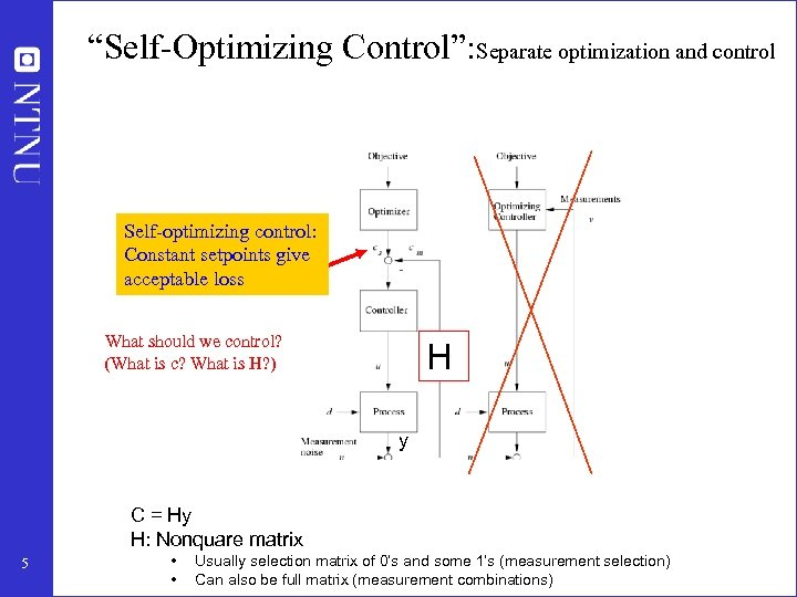 """""""Self-Optimizing Control"""": Separate optimization and control Self-optimizing control: Constant setpoints give acceptable loss What"""