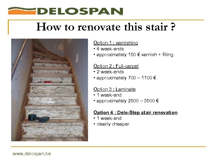 How to renovate this stair ? Option 1 : varnishing • 4 week-ends •