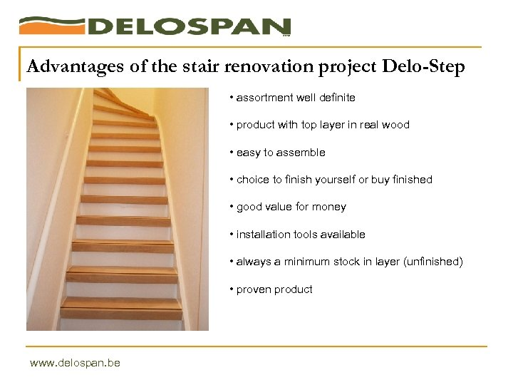 Advantages of the stair renovation project Delo-Step • assortment well definite • product with