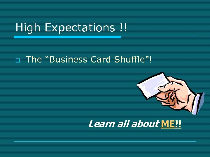 """High Expectations !! o The """"Business Card Shuffle"""