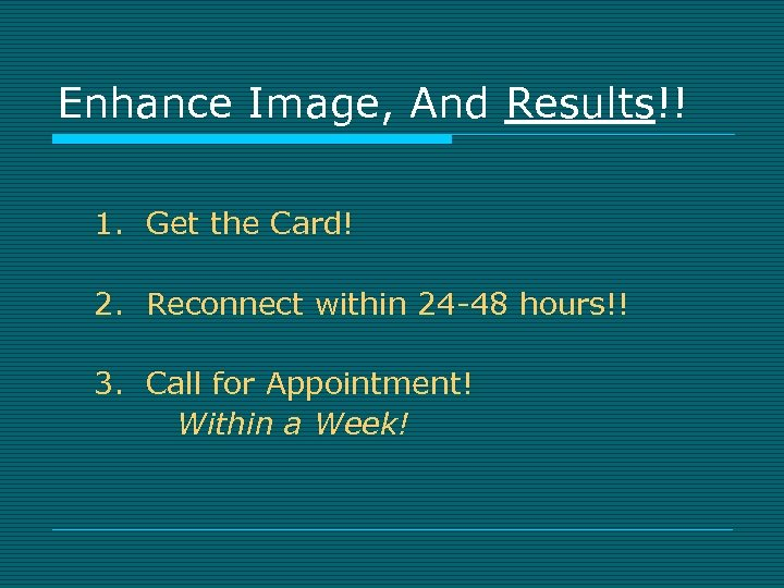 Enhance Image, And Results!! 1. Get the Card! 2. Reconnect within 24 -48 hours!!