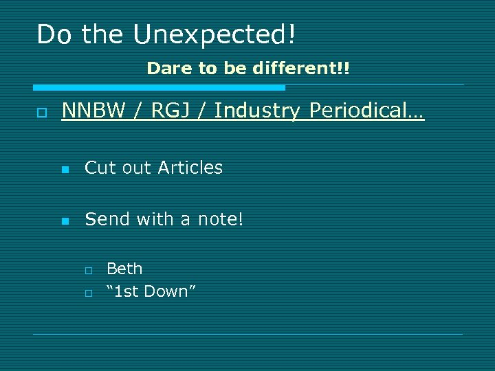 Do the Unexpected! Dare to be different!! o NNBW / RGJ / Industry Periodical…