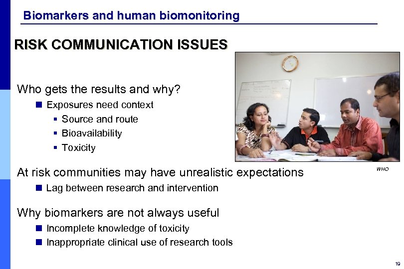 Biomarkers and human biomonitoring RISK COMMUNICATION ISSUES Who gets the results and why? n