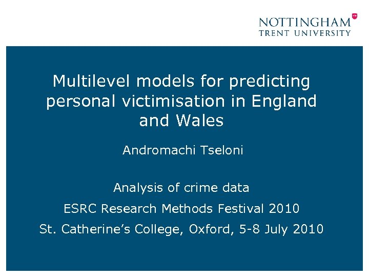 Multilevel models for predicting personal victimisation in England Wales Andromachi Tseloni Analysis of crime