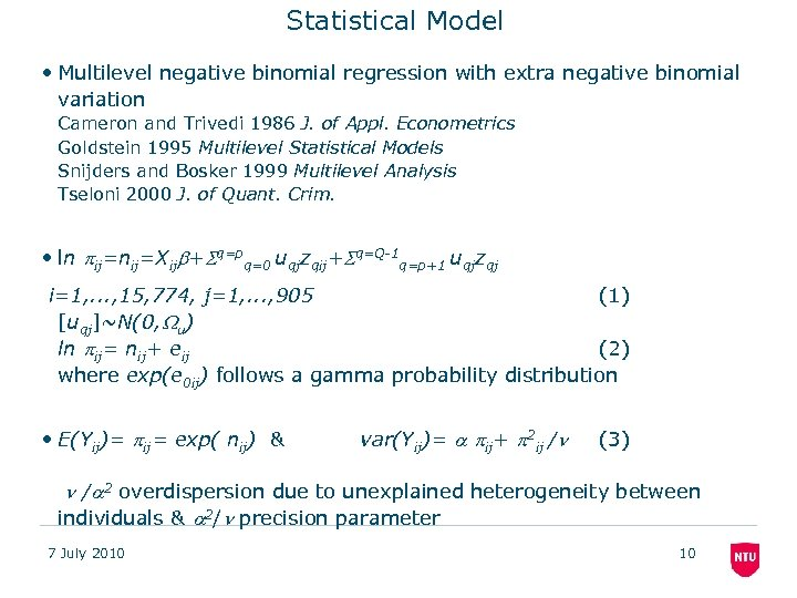 Statistical Model • Multilevel negative binomial regression with extra negative binomial variation Cameron and