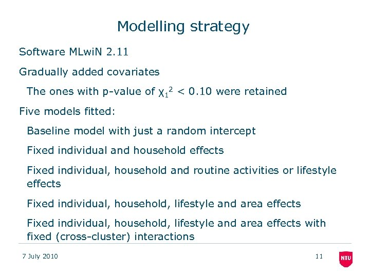 Modelling strategy Software MLwi. N 2. 11 Gradually added covariates The ones with p-value