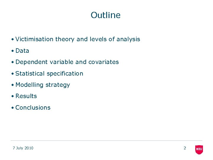 Outline • Victimisation theory and levels of analysis • Data • Dependent variable and