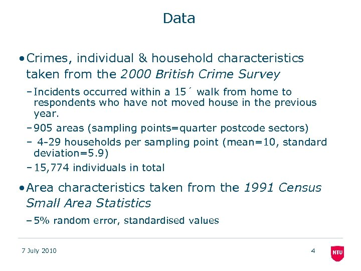 Data • Crimes, individual & household characteristics taken from the 2000 British Crime Survey