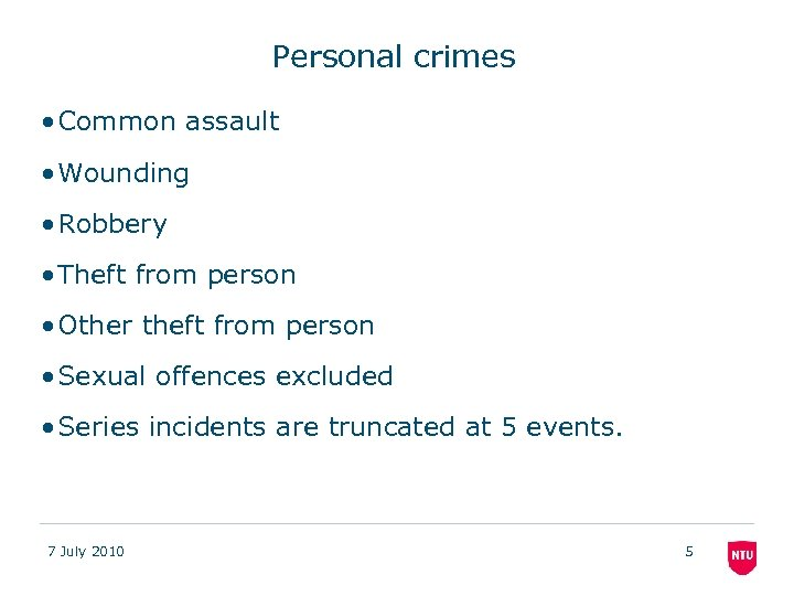 Personal crimes • Common assault • Wounding • Robbery • Theft from person •
