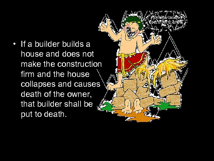 • If a builder builds a house and does not make the construction