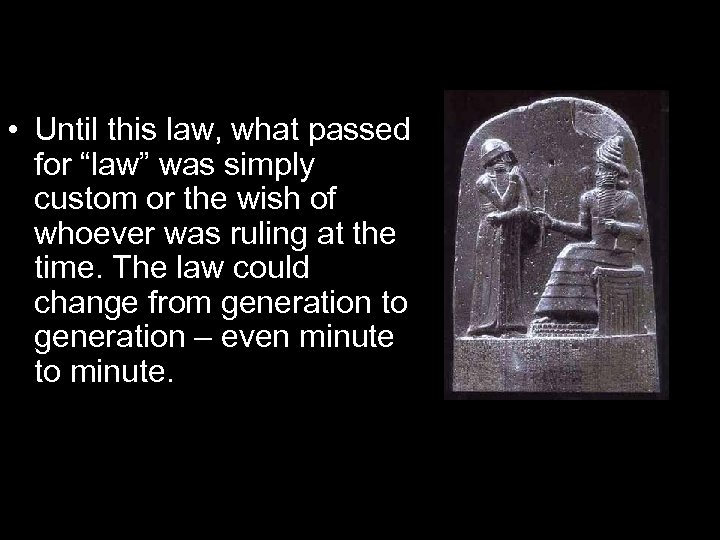 """• Until this law, what passed for """"law"""" was simply custom or the"""