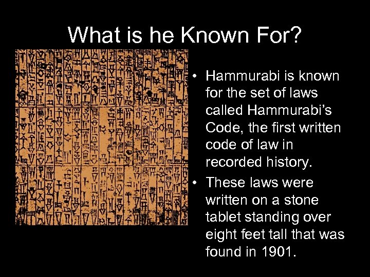 What is he Known For? • Hammurabi is known for the set of laws