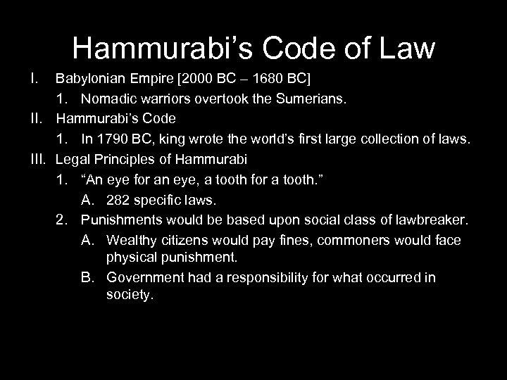 Hammurabi's Code of Law I. Babylonian Empire [2000 BC – 1680 BC] 1. Nomadic