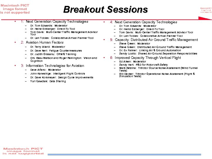 Breakout Sessions • 1: Next Generation Capacity Technologies – – • 2: Aviation Human