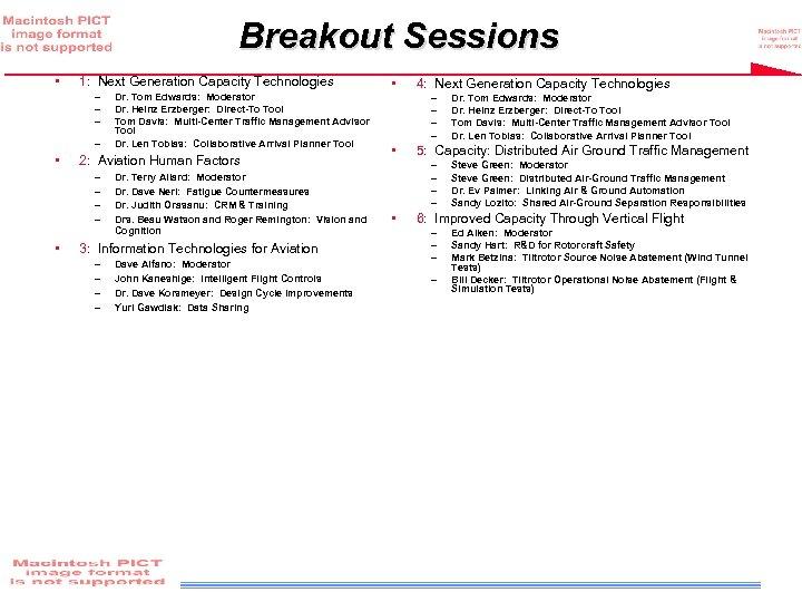 Breakout Sessions • 1: Next Generation Capacity Technologies – – • 2: Aviation Human