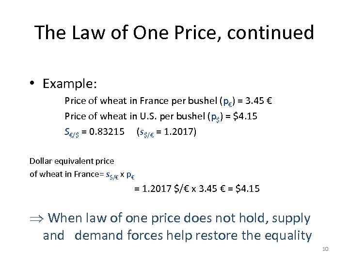 The Law of One Price, continued • Example: Price of wheat in France per