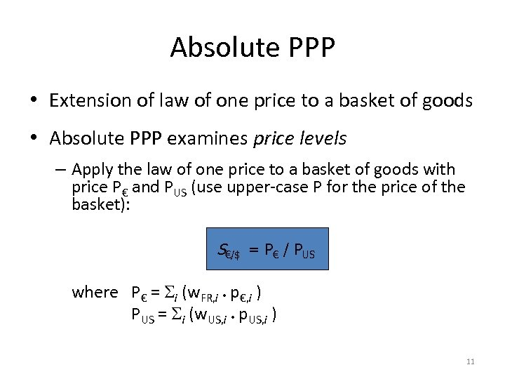 Absolute PPP • Extension of law of one price to a basket of goods