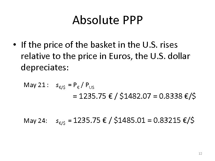 Absolute PPP • If the price of the basket in the U. S. rises