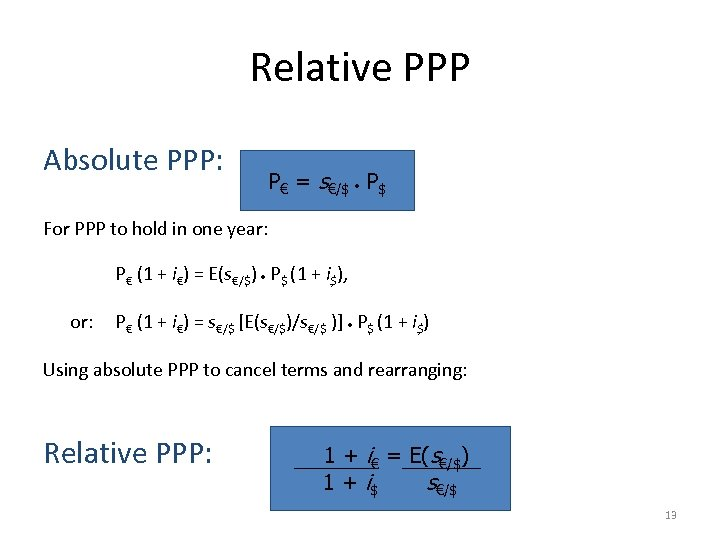 Relative PPP Absolute PPP: P€ = s€/$ P$ For PPP to hold in one