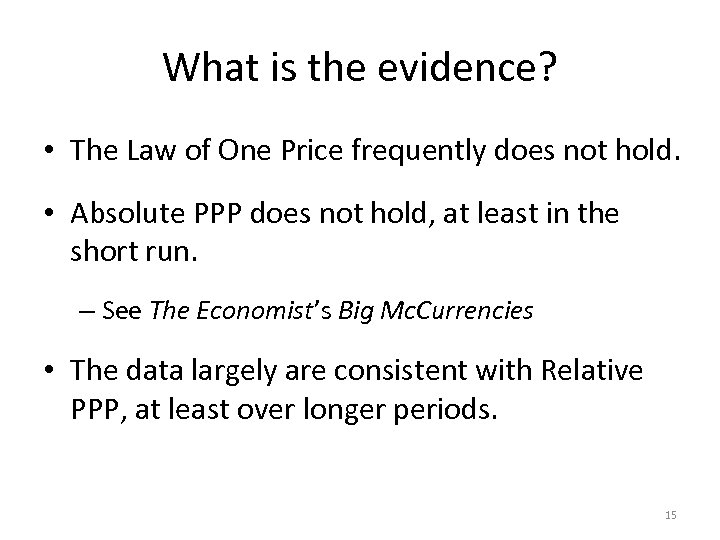 What is the evidence? • The Law of One Price frequently does not hold.