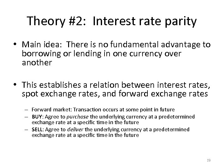 Theory #2: Interest rate parity • Main idea: There is no fundamental advantage to