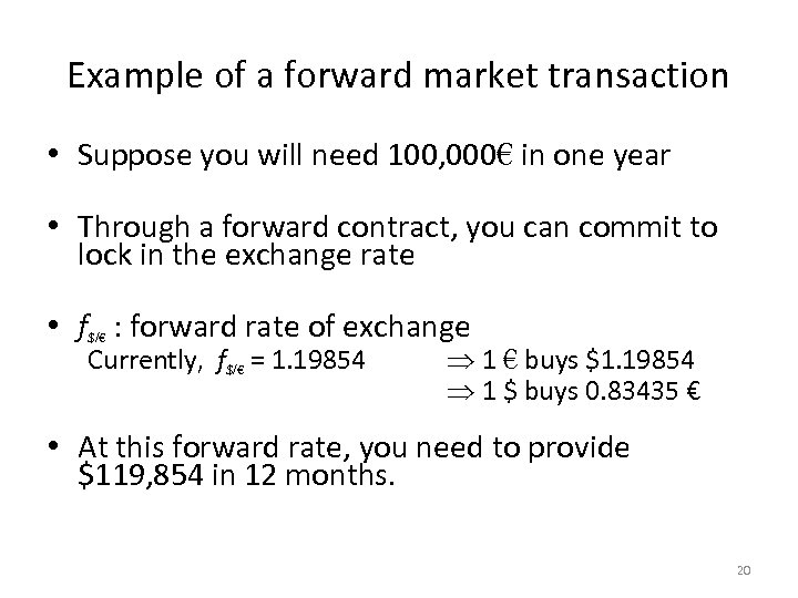 Example of a forward market transaction • Suppose you will need 100, 000€ in