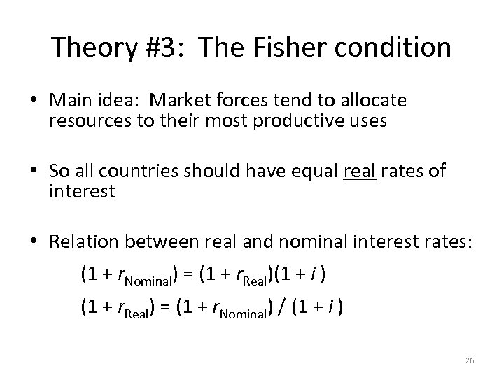 Theory #3: The Fisher condition • Main idea: Market forces tend to allocate resources