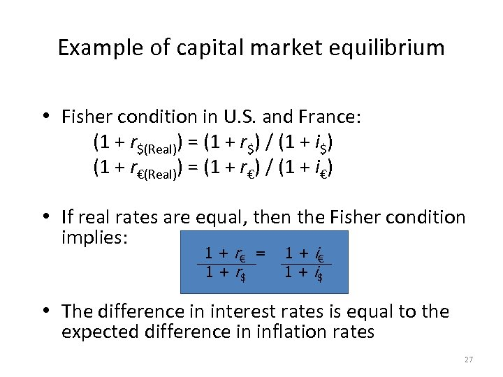 Example of capital market equilibrium • Fisher condition in U. S. and France: (1