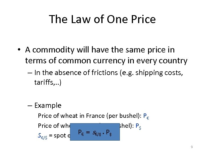 The Law of One Price • A commodity will have the same price in