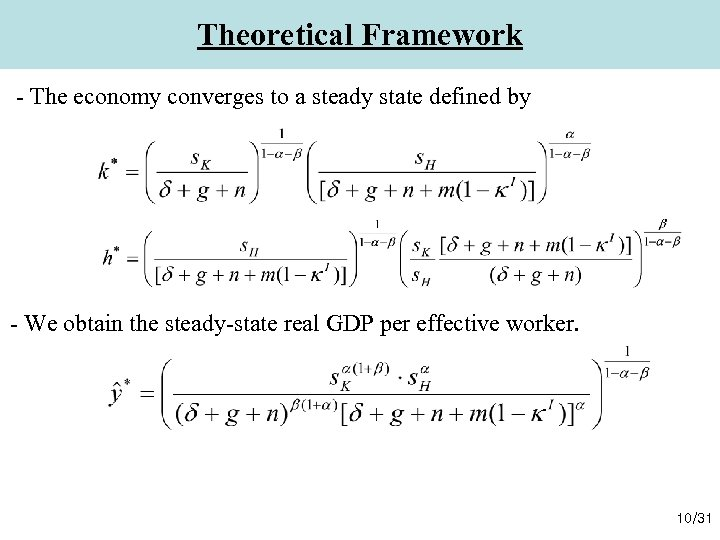Theoretical Framework - The economy converges to a steady state defined by - We
